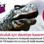 Dinozorlara Yolculuk Sergisi için davetiye ister misiniz ?